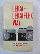 Andrew Matheson THE LEICA AND LEICAFLEX WAY 8th Edition Focal Press 1968
