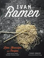Ivan Ramen : Love, Obsession, and Recipes from Tokyo's Most Unlikely Noodle...