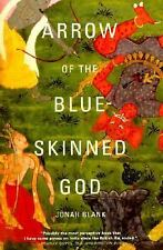 Arrow of the Blue-Skinned God : Retracing the Ramayana Through India by Jonah...