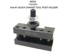 NEW MEDA AXA #1 QUICK CHANGE 250-101 TOOL POST TURNING & FACING HOLDER 7101251
