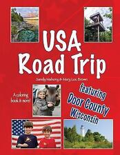 USA Road Trip Featuring Door County, Wisconsin by Sandy Mahony and Mary Brown...