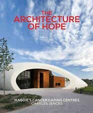 The Architecture of Hope: Maggie's Cancer Caring Centres by