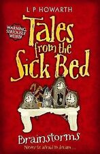 Tales from a Sick Bed 2: Brainsto Howarth, L P Paper 9781846470837