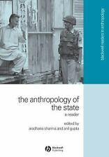 Wiley Blackwell Readers in Anthropology: The Anthropology of the State : A...