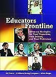 Educators on the Frontline: Advocacy Strategies for Your Classroom, Yo-ExLibrary