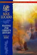 Life Lessons With Max Lucado Waiting For Christ's Return-ExLibrary