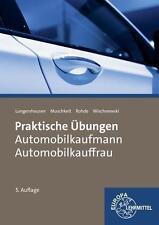 Praktische Übungen Automobilkauffrau/ Automobilkaufmann von Ralf Wischnewski,...