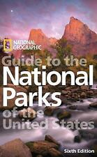 National Geographic Guide to the National Parks of the United States, 6th Editio