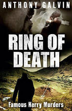 Ring of Death: Famous Kerry Murders, Galvin, Anthony, Good, Paperback