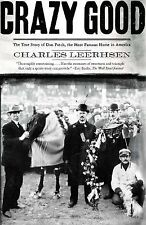 Crazy Good: The True Story of Dan Patch, the Most Famous Horse in America Leerh