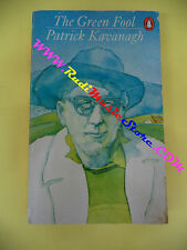 book libro Patrick Kavanagh THE GREEN FOOL inglese PENGUIN BOOKS (L20)