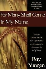 For Many Shall Come in My Name : How the Ancient Wisdom Is Drawing Millions...