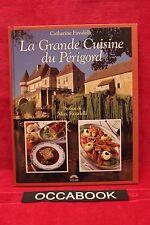 La grande cuisine du Périgord - Catherine Favalelli - Livre - Occasion