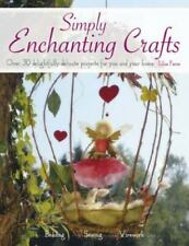 Simply Enchanting Crafts: Over 30 Delightfully Delicate Projects For-ExLibrary