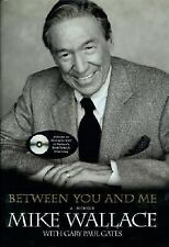 Between You and Me : A Memoir by Mike Wallace and Gary Paul Gates (2005,...