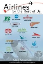 Airlines For the Rest Of Us: The Rise and Fall of America's Local Serv-ExLibrary