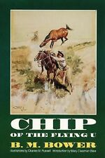 Chip of the Flying U by B. M. Bower (1995, Paperback)