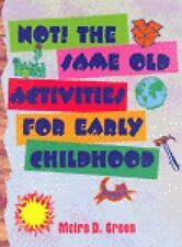 NOT!  The Same Old Activities For Early Childhood-ExLibrary