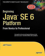 Beginning Java  SE 6 Platform: From Novice to Professional (Expert's Voice)