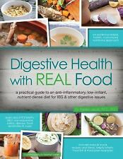 Digestive Health with REAL Food: A Practical Guide to an Anti-Inflammatory, Nutr