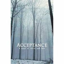 Acceptance : A Novel of Terror and Love by Myrta Willy (2012, Paperback)