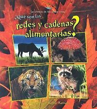 Que Son las Redes y Cadenas Alimentarias? = What Are Food Chains and Webs? (Cien