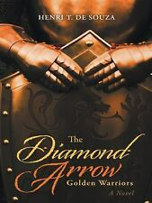 The Diamond Arrow : Golden Warriors by Henri T. De Souza (2015, Hardcover)