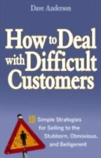 How to Deal with Difficult Customers: 10 Simple Strategies for Selling-ExLibrary