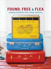 Found, Free, and Flea: Creating Collections from Vintage Treasures-ExLibrary
