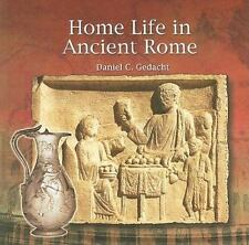 Home Life in Ancient Rome (Primary Sources of Ancient Civilization: Rome)