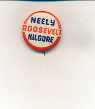 """FDR Roosevelt(Pres)-Neely(Gov)-Kilgore(US Sen)1"""" cello West Virginia WV coattail"""
