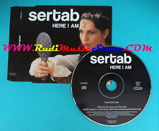 CD Singolo Sertab Here I Am SAMPCS 13384 1 EUROPE 2003 PROMO no mc lp vhs(S25)
