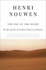 The Way of the Heart: The Spirituality of the Desert Fathers and Mothers, Nouwen