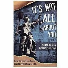 It's Not All About You: Young Adults Seeking Justice (WTF Where's The Faith?)