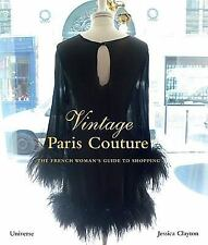 Vintage Paris Couture : The French Woman's Guide to Shopping by Jessica...