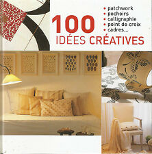 "LIVRE LOISIR CREATIF "" 100 IDEES CREATIVES "" PATCHWORK POCHOIR CALIGRAPHIE ....."