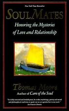 Soul Mates: Honoring the Mystery of Love and Relationship, Thomas Moore, 0060925