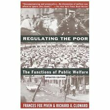 Regulating the Poor : The Functions of Public Welfare by Richard A. Cloward...