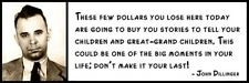 Wall Quote - JOHN DILLINGER - These few dollars you lose here today are going to