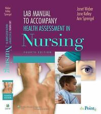 Health Assessment in Nursing by Jane H. Kelley and Janet Weber (2009,...