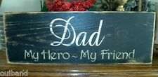 Primitive Sign Dad~ My Hero~ My Friend Fathers Day~ Birthday