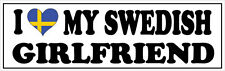 I LOVE MY SWEDISH GIRLFRIEND VINYL STICKER - Sweden / Scandinavia - 26cm x 7cm