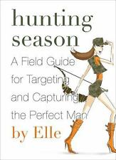 Hunting Season: A Field Guide to Targeting and Capturing the Perfect Man - LikeN