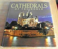 Cathedrals of the World (100 of the Most Famous) by Razia Grover (HB 2010) - VGC