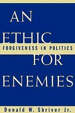 An Ethic for Enemies: Forgiven