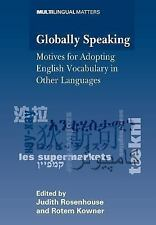 Globally Speaking: Motives for Adopting English Vocabulary in Other Languages ..