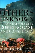 Others Unknown : The Oklahoma City Bombing Conspiracy Jones, Stephen, Israel, P