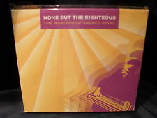 None But The Righteous - The Masters Of Sacred Steel