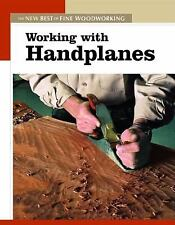 Working with Handplanes: The New Best of Fine Woodworking, Editors of Fine Woodw