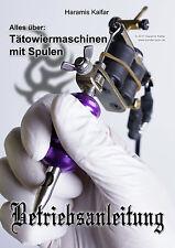 Tattoomaschinen Einstellung Betriebsanleitung Anleitung Tätowieren Buch eBook